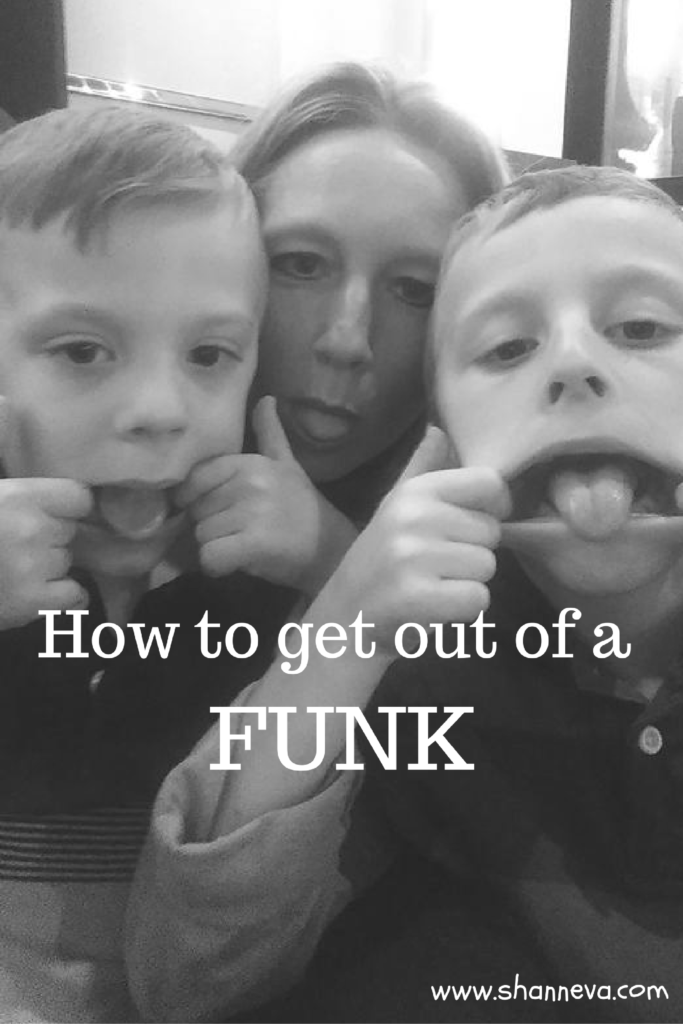 In a funk? Here are some ways to get out of it.