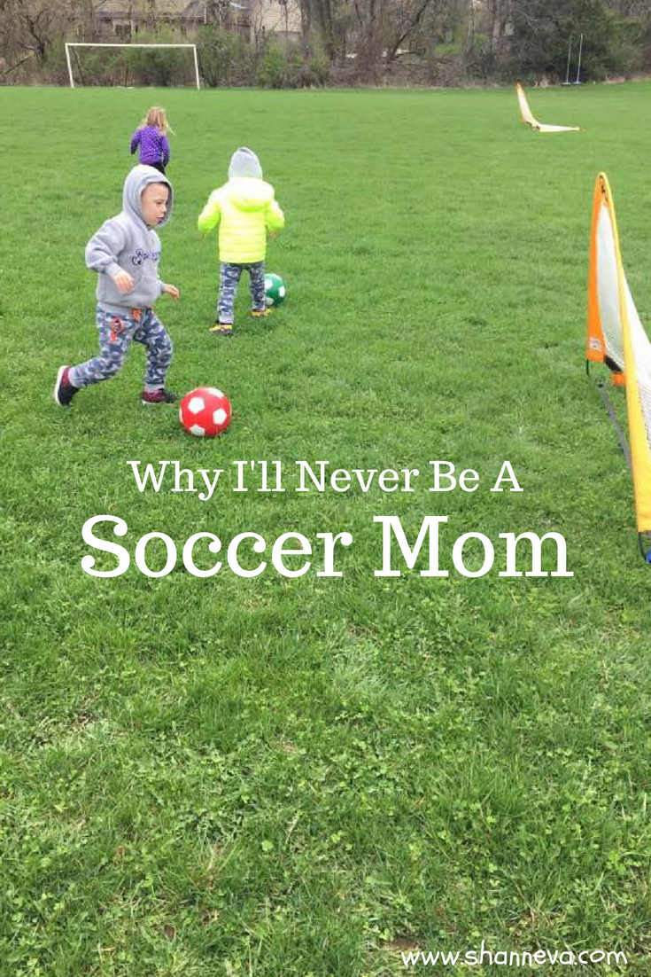 Our first experience with an organized soccer program, and why I'll never be a soccer mom.