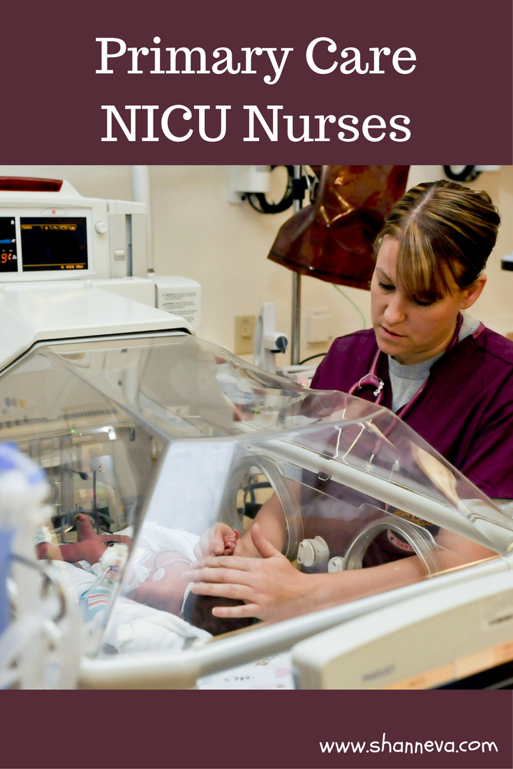 Primary care NICU nurses are the most important people in your preemie's life.