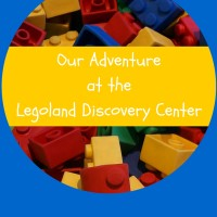 Adventures to the Legoland Discovery Center
