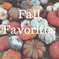 Fall Favorites, a little something for everyone to enjoy this Fall or anytime