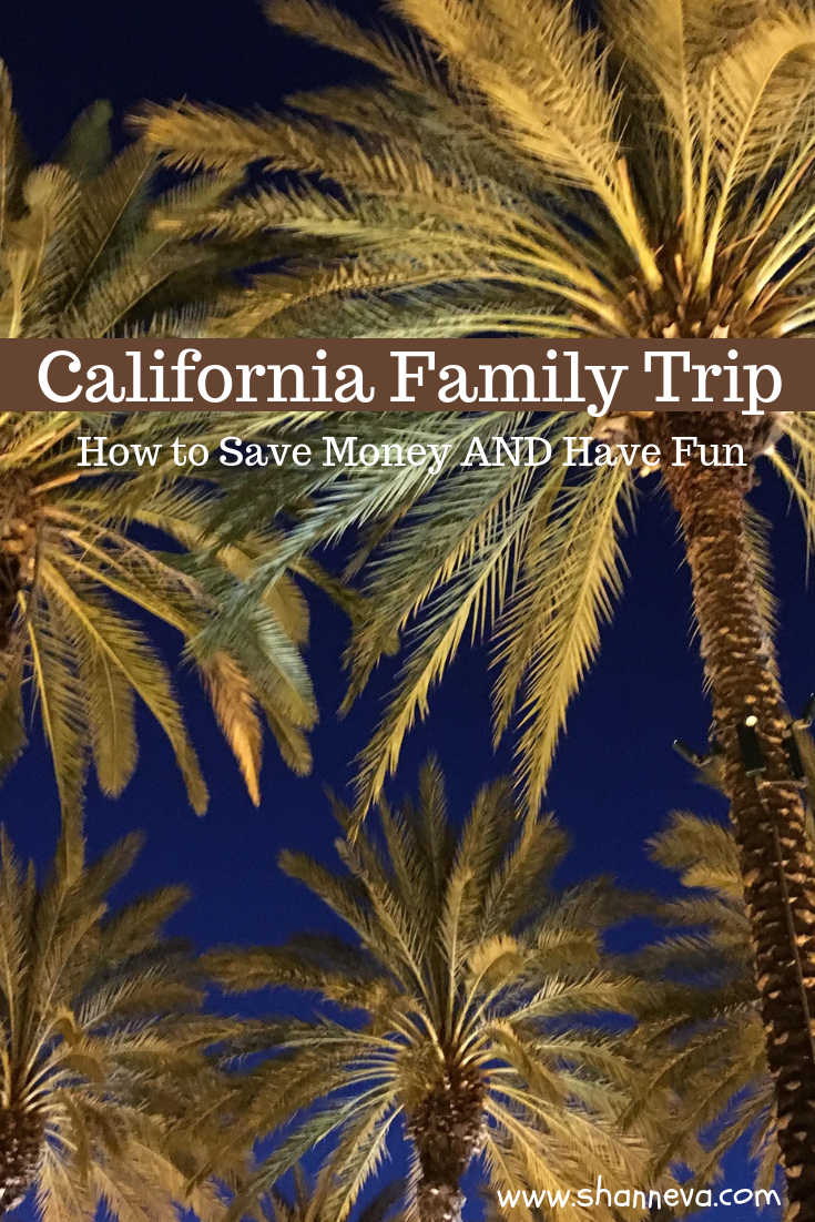 California Family Trip: How to Save Money and Have Fun #California #familytravel #familyvacation #californiavacation #travelplanning #familytravelplanning